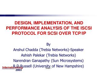 DESIGN, IMPLEMENTATION, AND PERFORMANCE ANALYSIS OF THE ISCSI PROTOCOL FOR SCSI OVER TCP/IP