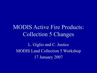 MODIS Active Fire Products: Collection 5 Changes