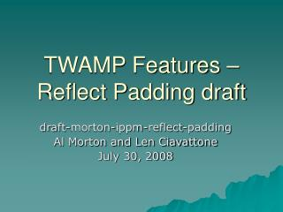 TWAMP Features – Reflect Padding draft