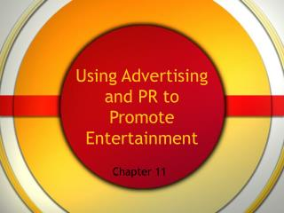 Using Advertising and PR to Promote Entertainment