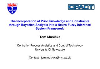 Tom Musicka Centre for Process Analytics and Control Technology University Of Newcastle