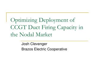 Optimizing Deployment of CCGT Duct Firing Capacity in the Nodal Market