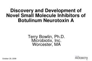 Discovery and Development of Novel Small Molecule Inhibitors of Botulinum Neurotoxin A
