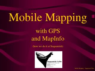 Mobile Mapping with GPS and MapInfo (how we do it at Suquamish)