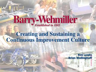 Creating and Sustaining a Continuous Improvement Culture