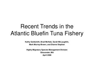 Recent Trends in the Atlantic Bluefin Tuna Fishery