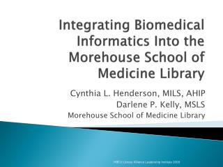 Integrating Biomedical  Informatics Into the Morehouse School of Medicine Library