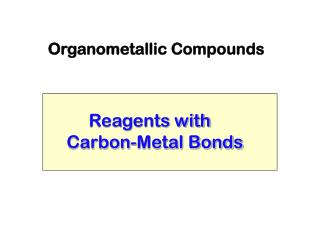 Reagents with  Carbon-Metal Bonds