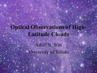 Optical Observations of High-Latitude Clouds