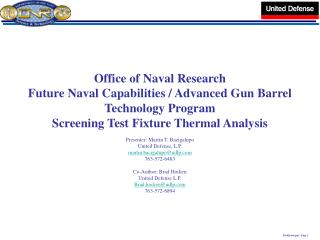Office of Naval Research Future Naval Capabilities / Advanced Gun Barrel Technology Program Screening Test Fixture Therm