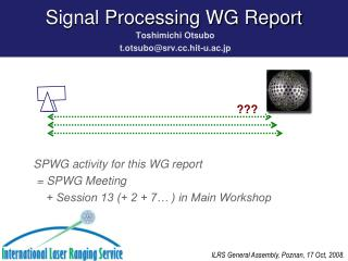 Signal Processing WG Report