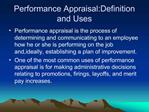 Performance Appraisal:Definition and Uses