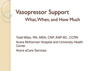 Vasopressor Support What, When, and How Much