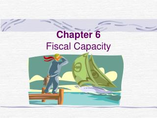 Chapter 6 Fiscal Capacity