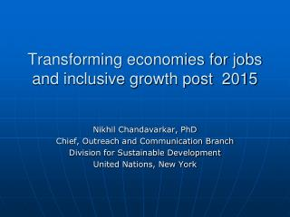 Transforming economies for jobs and inclusive growth post  2015