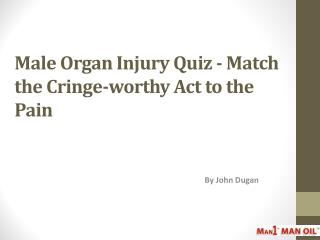 Male Organ Injury Quiz - Match the Cringe-worthy Act