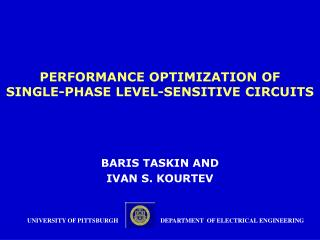 PERFORMANCE OPTIMIZATION OF  SINGLE-PHASE LEVEL-SENSITIVE CIRCUITS