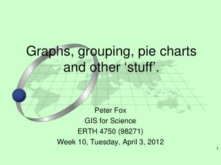 Graphs, grouping, pie charts and other  ' stuff ' .