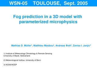 Fog prediction in a 3D model with  parameterized microphysics