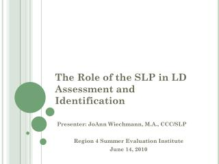 The Role of the SLP in LD Assessment and Identification
