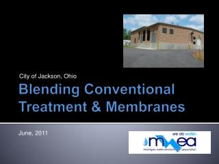 Blending Conventional Treatment & Membranes