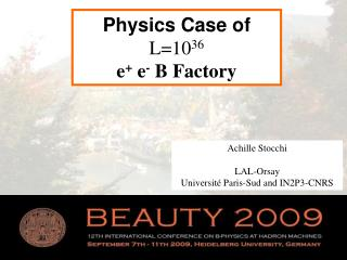 Physics Case of L=10 36 e +  e -  B Factory