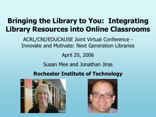 Bringing the Library to You:  Integrating Library Resources into Online Classrooms
