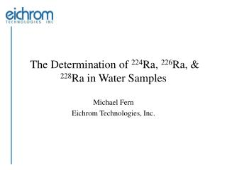 The Determination of  224 Ra,  226 Ra, &  228 Ra in Water Samples