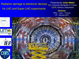 Radiation damage to  electronic devices  for LHC and Super-LHC  experiments