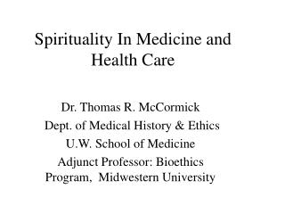 Spirituality In Medicine and Health Care