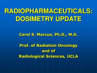 RADIOPHARMACEUTICALS: DOSIMETRY UPDATE