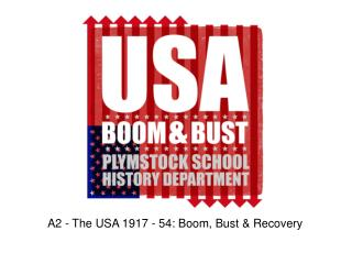 A2 - The USA 1917 - 54: Boom, Bust & Recovery