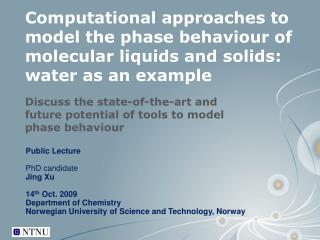 Discuss the state-of-the-art and future potential of tools to model phase behaviour