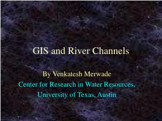 GIS and River Channels