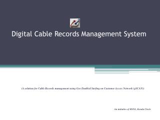 Digital Cable Records Management System