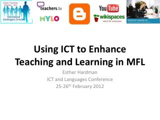 Using ICT to Enhance Teaching and Learning in MFL