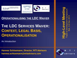 Operationalising the LDC Waiver The LDC Services Waiver: