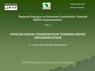 Regional Dialogue on Enhanced Coordination Towards NEPAD Implementation 