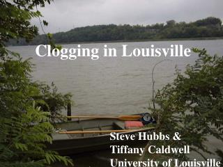 Steve Hubbs & Tiffany Caldwell University of Louisville