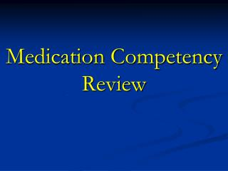 Medication  Competency Review