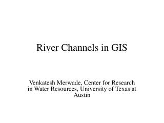 River Channels in GIS