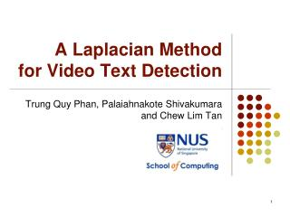 A Laplacian Method for Video Text Detection