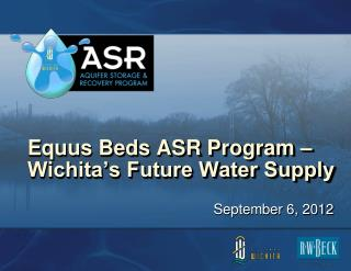 Equus Beds ASR Program – Wichita's Future Water Supply