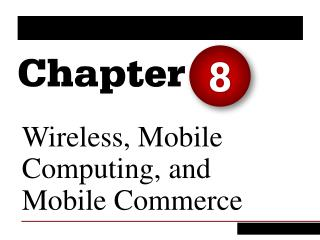 Wireless, Mobile Computing, and Mobile Commerce