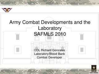 Army Combat Developments and the Laboratory SAFMLS 2010