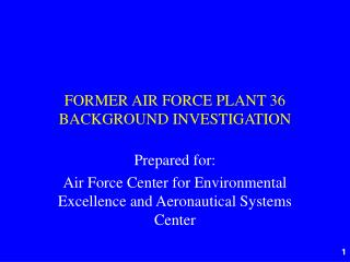 FORMER AIR FORCE PLANT 36 BACKGROUND INVESTIGATION
