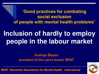 'Good practices for combating  social exclusion  of people with mental health problems'