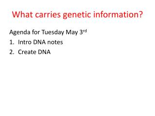 What carries genetic information?