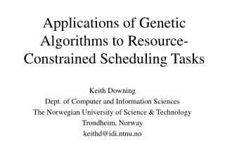 Applications of Genetic Algorithms to Resource-Constrained Scheduling Tasks