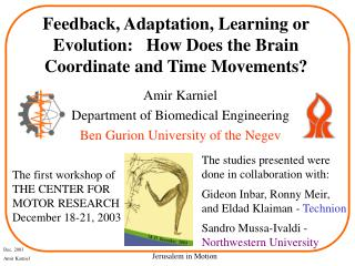 Feedback, Adaptation, Learning or Evolution:   How Does the Brain Coordinate and Time Movements?